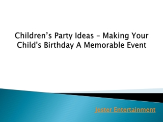 Children's Party Ideas – Making Your Child's Birthday A Memo