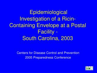 Epidemiological Investigation of a Ricin-Containing Envelope at a Postal Facility - South Carolina, 2003