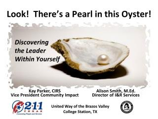 Look  There s a Pearl in this Oyster