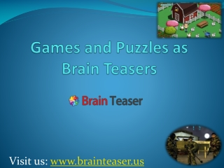 Games and Puzzles as Brain Teasers