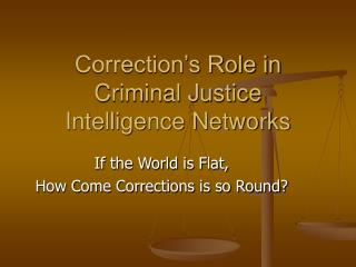 Correction s Role in Criminal Justice  Intelligence Networks