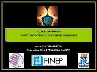CLONAGEM HUMANA:  ASPECTOS CIENT FICOS, LEGAIS,  TICOS E RELIGIOSOS.