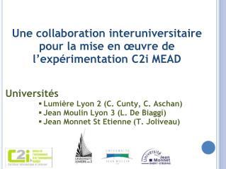 Une collaboration interuniversitaire pour la mise en  uvre de l exp rimentation C2i MEAD