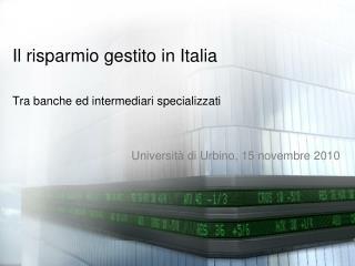 Il risparmio gestito in Italia