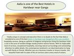 Aalia is one of the Best Hotels in Haridwar near Ganga