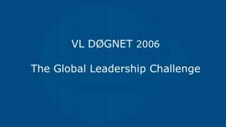 VL D GNET 2006   The Global Leadership Challenge