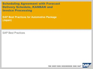 Scheduling Agreement with Forecast Delivery Schedule, KANBAN and Invoice Processing  SAP Best Practices for Automotive P