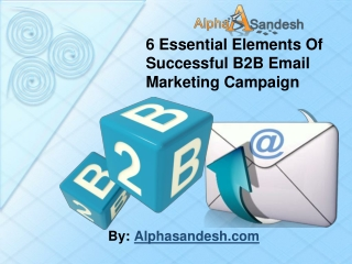 6 Essential Elements Of Successful B2B Email Marketing