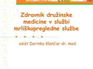 Zdravnik dru inske medicine v slu bi mrli kopregledne slu be