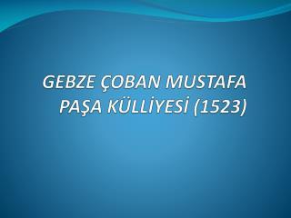 GEBZE  OBAN MUSTAFA PASA K LLIYESI 1523