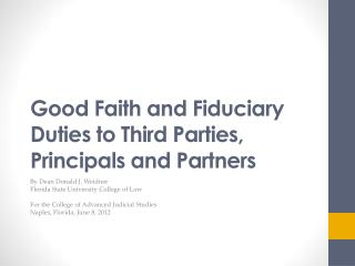 Good Faith and Fiduciary Duties to Third Parties, Principals and Partners