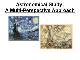 Astronomical Study: A Multi-Perspective Approach