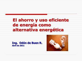 El ahorro y uso eficiente de energ a como alternativa energ tica
