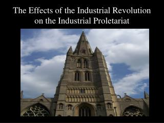 The Effects of the Industrial Revolution on the Industrial Proletariat