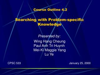 Course Outline 4.2    Searching with Problem-specific Knowledge