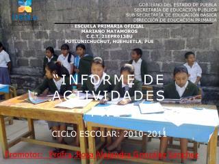 INFORME DE ACTIVIDADES  PNL   CICLO ESCOLAR: 2010-2011