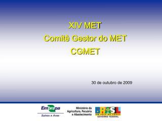 XIV MET  Comit  Gestor do MET    CGMET       30 de outubro de 2009