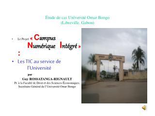 tude de cas Universit  Omar Bongo Libreville. Gabon