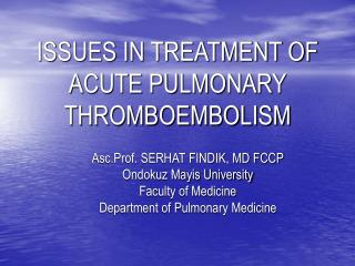 ISSUES IN TREATMENT OF ACUTE PULMONARY THROMBOEMBOLISM