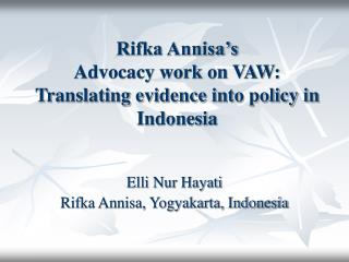 Rifka Annisa s  Advocacy work on VAW:  Translating evidence into policy in Indonesia