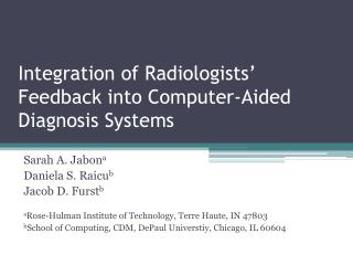 Integration of Radiologists  Feedback into Computer-Aided Diagnosis Systems