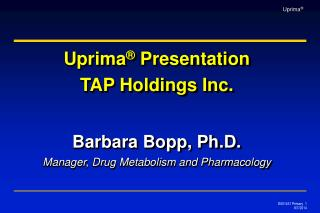 Barbara Bopp, Ph.D. Manager, Drug Metabolism and Pharmacology