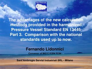 The advantages of the new calculation methods provided in the harmonized Pressure Vessel Standard EN 13445 Part 3.  Comp