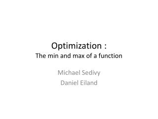 Optimization : The min and max of a function
