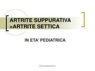 ARTRITE SUPPURATIVA ARTRITE SETTICA