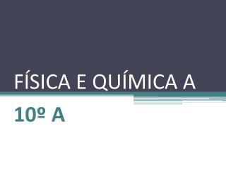F SICA E QU MICA A