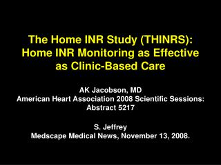 The Home INR Study THINRS: Home INR Monitoring as Effective as Clinic-Based Care