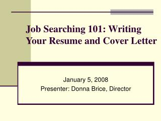 Job Searching 101: Writing Your Resume and Cover Letter