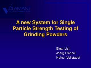 A new System for Single  Particle Strength Testing of  Grinding Powders