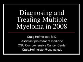 Diagnosing and Treating Multiple Myeloma in 2008