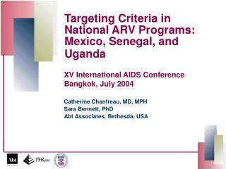 Targeting Criteria in National ARV Programs: Mexico, Senegal, and Uganda