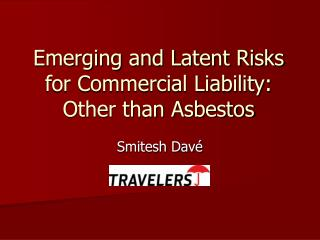 Emerging and Latent Risks for Commercial Liability: Other than Asbestos