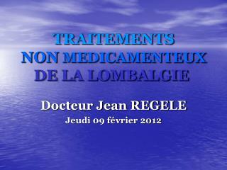 TRAITEMENTS NON MEDICAMENTEUX DE LA LOMBALGIE