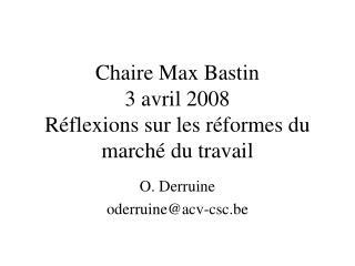 Chaire Max Bastin 3 avril 2008 R flexions sur les r formes du march  du travail
