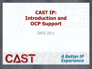 CAST IP: Introduction and  OCP Support