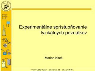 Experiment lne spr stupnovanie fyzik lnych poznatkov
