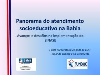 Panorama do atendimento socioeducativo na Bahia