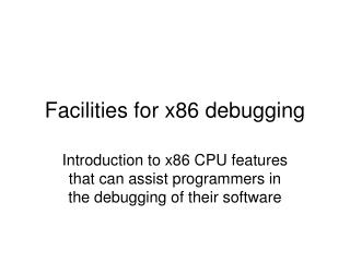 Facilities for x86 debugging