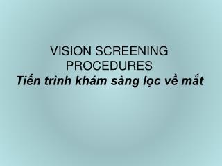 VISION SCREENING PROCEDURES Tin tr nh kh m s ng lc v mt