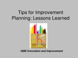 Tips for Improvement Planning: Lessons Learned