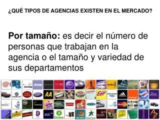 QU  TIPOS DE AGENCIAS EXISTEN EN EL MERCADO