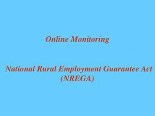 Online Monitoring    National Rural Employment Guarantee Act NREGA