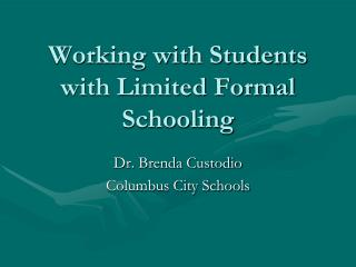 Working with Students with Limited Formal Schooling