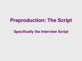 Preproduction: The Script