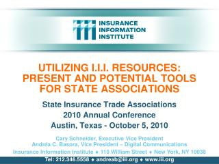 UTILIZING I.I.I. RESOURCES:  PRESENT AND POTENTIAL TOOLS FOR STATE ASSOCIATIONS