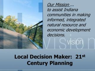 Local Decision Maker:  21st Century Planning
